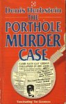 The Porthole Murder Case: The Death Of Gay Gibson - Denis Herbstein