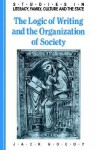 The Logic of Writing and the Organization of Society (Studies in Literacy, the Family, Culture and the State) - Jack Goody