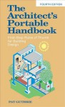 The Architects Portable Handbook: First-Step Rules of Thumb for Building Design 4/E: First-Step Rules of Thumb for Building Design 4/E - John Guthrie