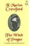 The Witch of Prague: A Fantastic Tale - Francis Marion Crawford, Darrell Schweitzer