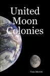 United Moon Colonies - Tom Merritt