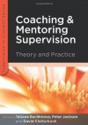 Coaching And Mentoring Supervision: Theory And Practice (Supervision in Context) - Tatiana Bachkirova