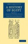 A History of Egypt: Volume 4, Under the Ptolemaic Dynasty - John Pentland Mahaffy