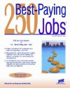 250 Best Paying Jobs (250 Best Paying Jobs) - Laurence Shatkin