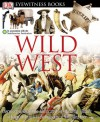 Wild West (DK Eyewitness Books) - Stuart Murray, The Smithsonian Institution