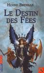 La guerre des Fees 4 - Le destin des Fees - Herbie Brennan, Frédérique Fraisse