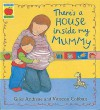 There's a House Inside My Mummy - Giles Andreae, Vanessa Cabban