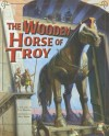 The Wooden Horse of Troy - Cari Meister, Nick Harris