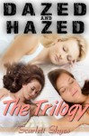 Dazed and Hazed: The Trilogy - Scarlett Skyes