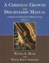 A Christian Growth and Discipleship Manual, Volume 3: A Homework Manual for Biblical Living - Wayne A. Mack