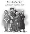 Merlin's Gift - G. Norman Lippert