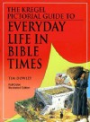 Kregel Pictorial Guide to Everyday Life in Bible Times (Kregel Pictorial Guides) (The Kregel Pictorial Guide Series) - Tim Dowley
