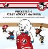 Puckster's First Hockey Sweater - Lorna Schultz-Nicholson, Lorna Schultz Nicholson