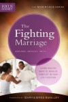 The Fighting Marriage: Learn Healthy Ways to Resolve Conflict in Your Life Together - Focus on the Family