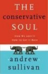 The Conservative Soul: How We Lost It, How to Get It Back - Andrew Sullivan