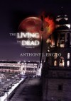 The Living & the Dead: Volume II - ANTHONY J. ENCISO