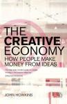 The Creative Economy: How People Make Money from Ideas - John Howkins