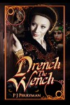 Drench The Wench - P.J. Perryman
