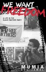 We Want Freedom: A Life in the Black Panther Party - Mumia Abu-Jamal, Kathleen Cleaver