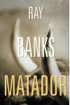 Matador - Ray Banks