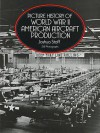 Picture History of World War II American Aircraft Production - Joshua Stoff