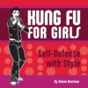 Kung Fu for Girls - Simon Harrison