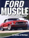 Ford Muscle: Street, Stock And Strip - Bill Holder, Phil Kunz