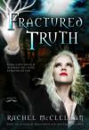 Fractured Truth - Rachel McClellan