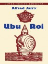 Ubu Roi (Dover Thrift Editions) - Alfred Jarry