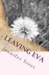 Leaving Eva - Jennifer Sivec