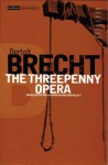 Collected Plays Vol 2: The Threepenny Opera (Methuen Modern Plays) - Bertolt Brecht, John Willett, Ralph Manheim