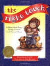 The Right Touch: A Read-Aloud Story to Help Prevent Child Sexual Abuse (Jody Bergsma Collection) - Sandy Kleven, Jody Bergsma