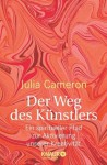 Der Weg des Künstlers: Ein spiritueller Pfad zur Aktivierung unserer Kreativität (German Edition) - Julia Cameron