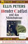 Bruder Cadfael und das Mönchskraut - Ellis Peters, Eva Malsch