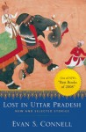 Lost in Uttar Pradesh: New and Selected Stories - Evan S. Connell