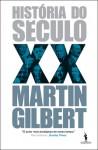 História do Século XX - Martin Gilbert, Francisco Agarez