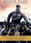 Fighter Pilot: The Memoirs Of Legendary Ace Robin Olds - Robin Olds, Ed Rasimus, Robertson Dean, Christina Olds