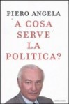 A cosa serve la politica? - Piero Angela