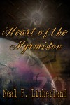Heart of the Myrmidon - Neal Litherland