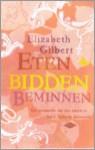 Eten, bidden, beminnen (paperback) - Elizabeth Gilbert, Martine Jellema