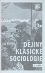 Dějiny klasické sociologie - Jan Keller