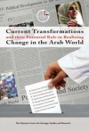 Current Transformations and their Potential Role in Realizing Change in the Arab World - Emirates Centre for Strategic Studies and Research, The Emirates Center for Strategic Studies and Research