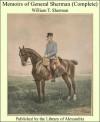 Memoirs of General Sherman (Complete) - William T. Sherman
