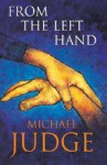 From the Left Hand - Michael Judge