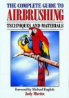 The Complete Guide to Air Brushing - Judy Martin, Michael English