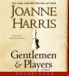 Gentlemen and Players (Audio) - Joanne Harris, Ltd ? 2006 Frogspawn, Steven Pacey
