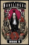Nunslinger Book 5: Litany for the Brave - Stark Holborn