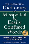 The McGraw-Hill Dictionary of Misspelled and Easily Confused Words - David Downing, Deborah K. Williams