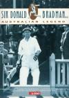 Sir Donald Bradman A.C.; Australian Legend - Colin Fraser