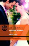 A Weaver Wedding (Special Moments) - Allison Leigh